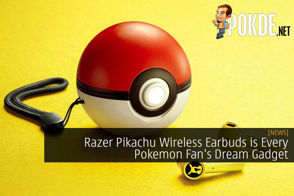 Razer Pikachu Wireless Earbuds is Every Pokemon Fan's Dream Gadget