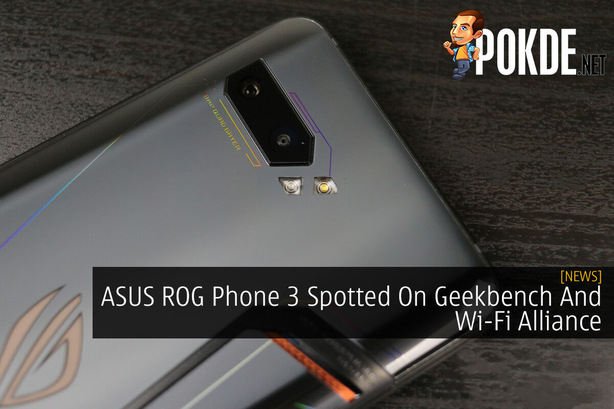 ASUS ROG Phone 3 Spotted On Geekbench And Wi-Fi Alliance 4