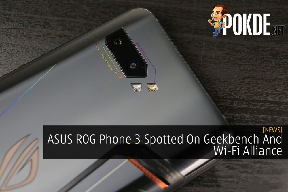 ASUS ROG Phone 3 Spotted On Geekbench And Wi-Fi Alliance 22