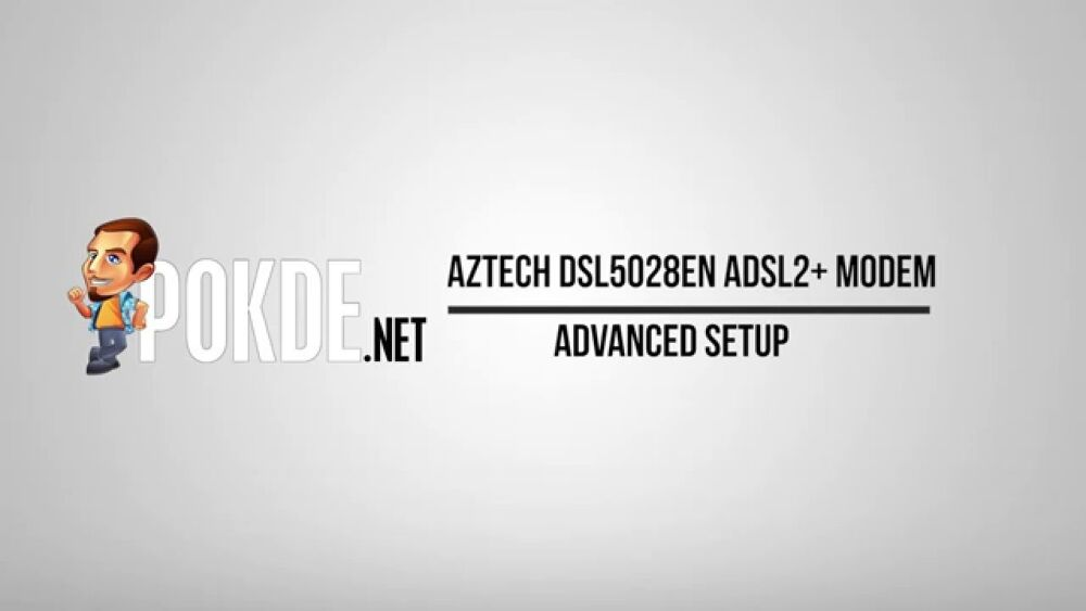 How to: Aztech DSL5028EN ADSL2+ Modem Advanced Setup 20