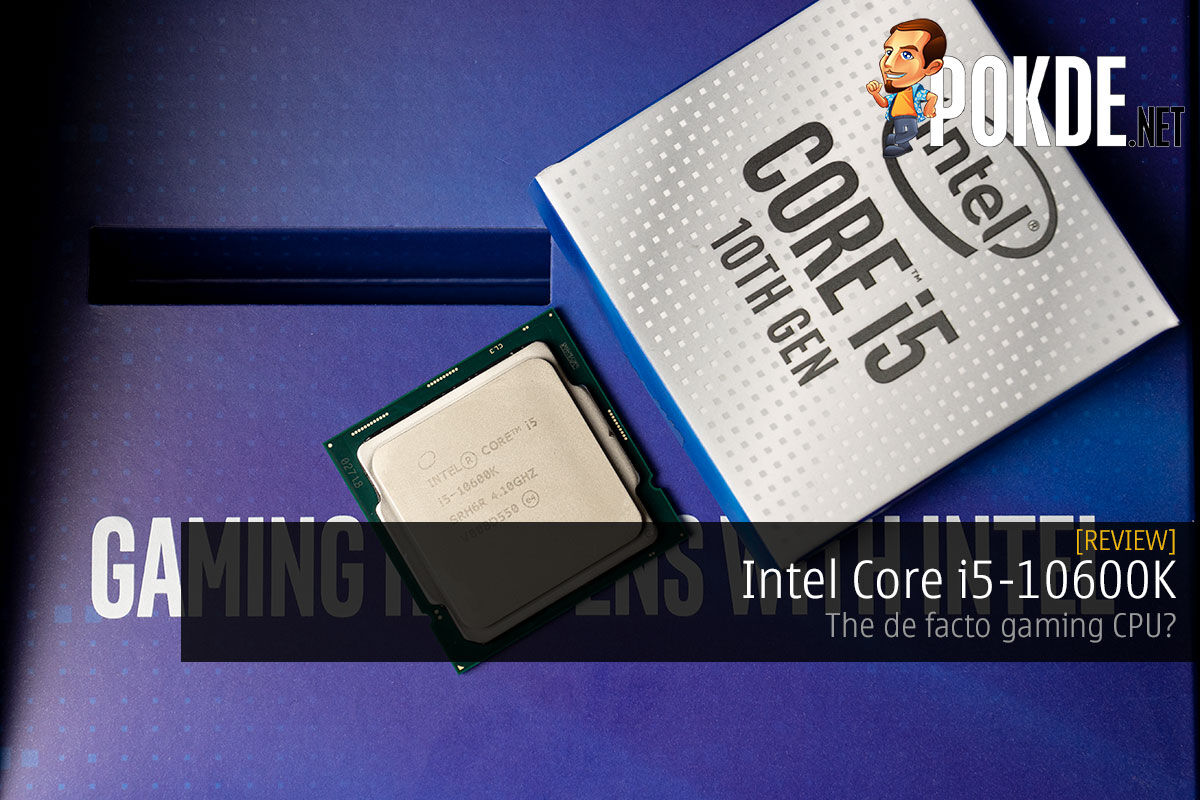 Intel Core i5-10600K Review — the de facto gaming CPU? 8