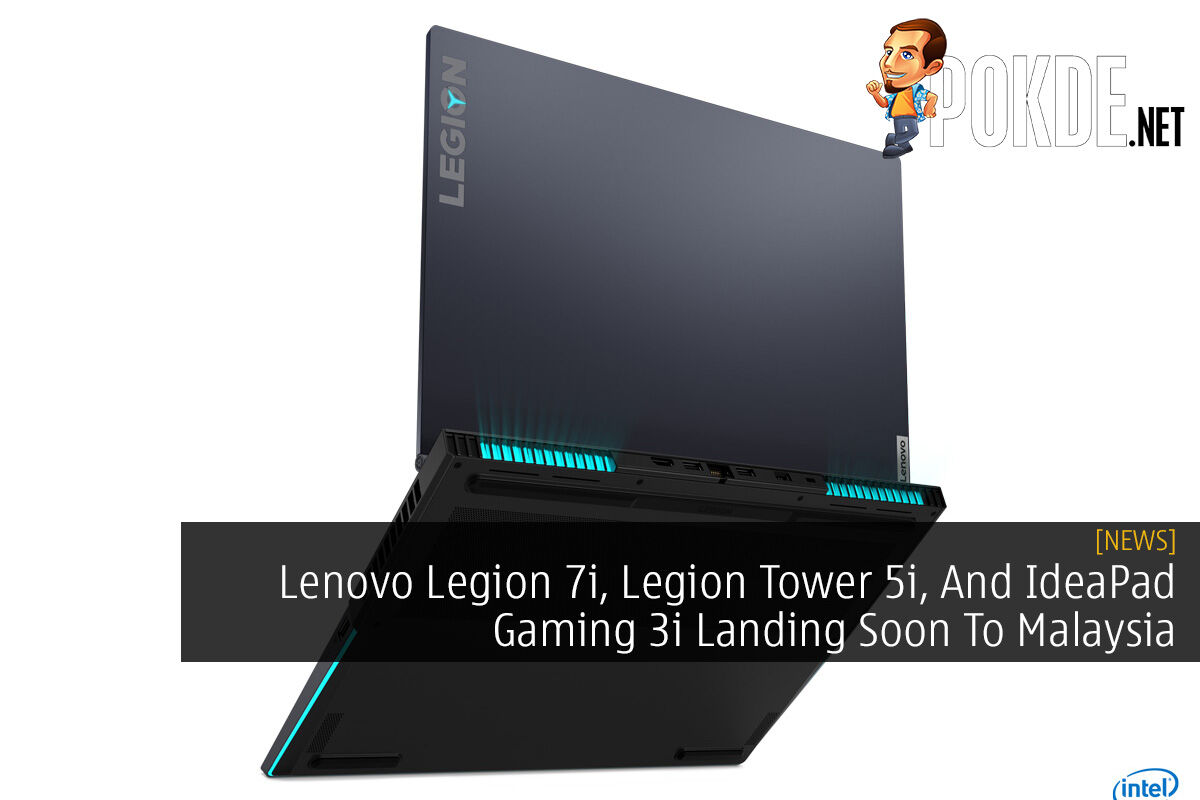 Lenovo Legion 7i, Legion Tower 5i, And IdeaPad Gaming 3i Landing Soon To Malaysia 3