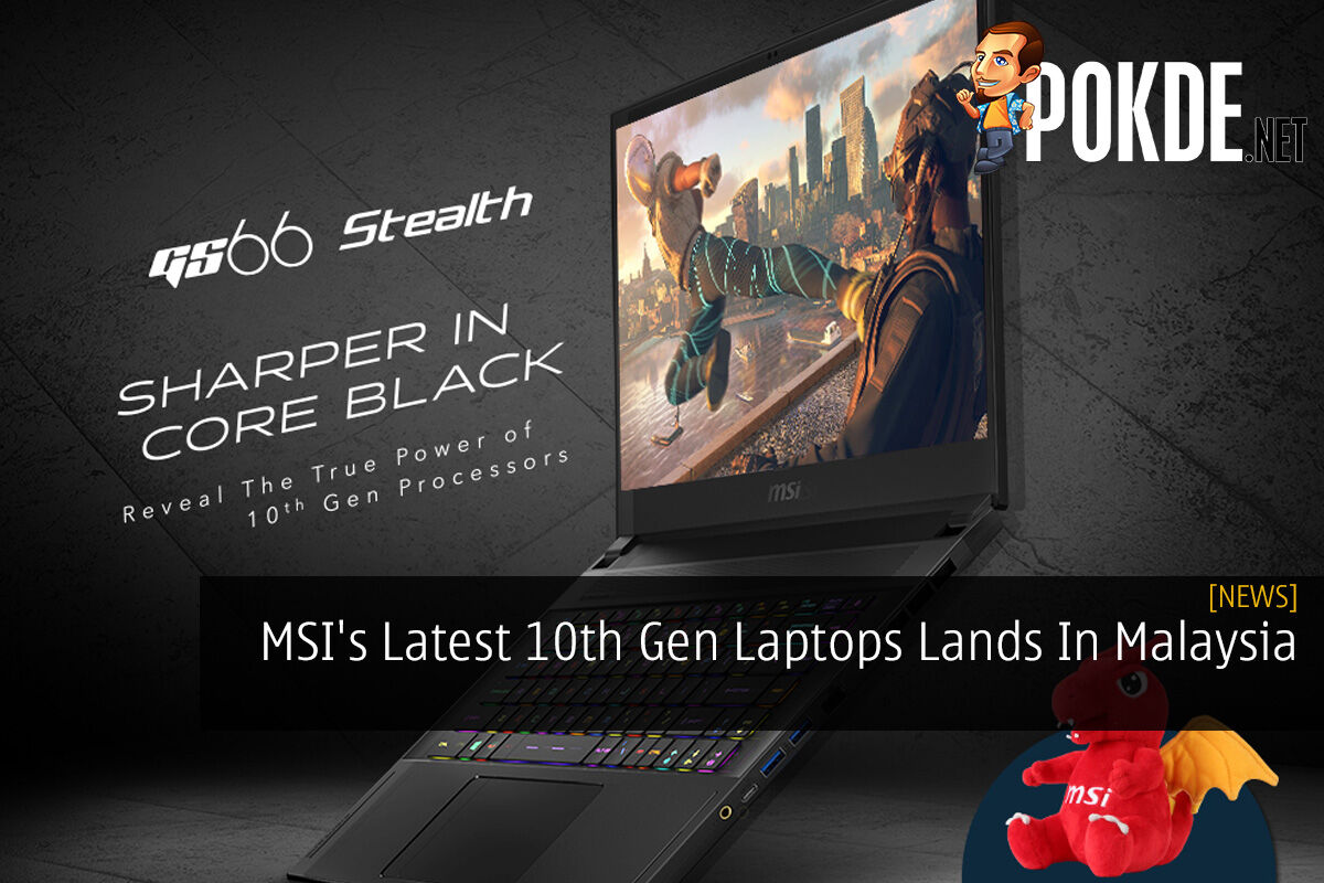 MSI's Latest 10th Gen Laptops Lands In Malaysia 3