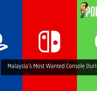 Malaysia's Most Wanted Console During MCO 20
