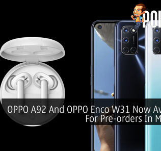 OPPO A92 And OPPO Enco W31 Now Available For Pre-orders In Malaysia 27