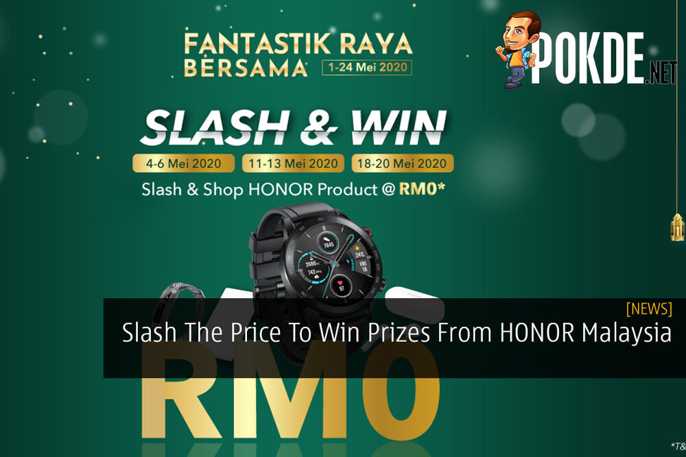 Slash The Price To Win Prizes From HONOR Malaysia 20
