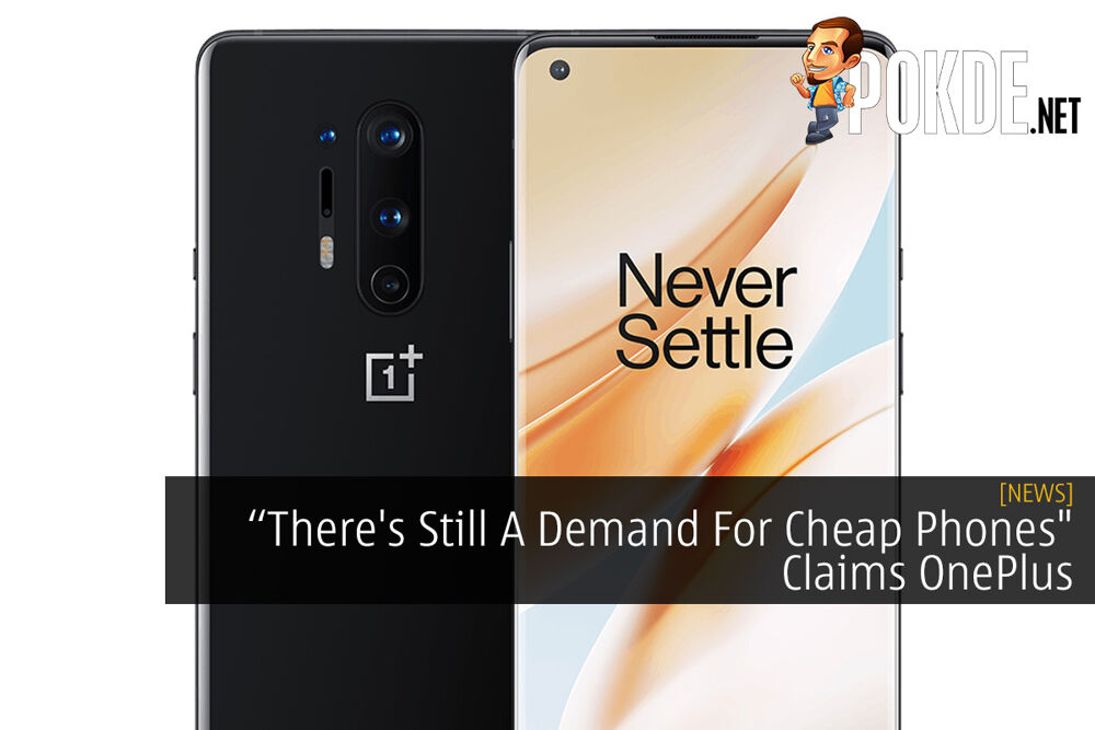 """There's Still A Demand For Cheap Phones"" Claims OnePlus 26"