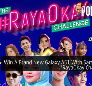 Win A Brand New Galaxy A51 With Samsung's #RayaOkay Challenge 24