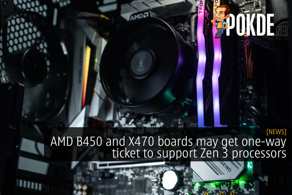 AMD B450 and X470 boards may get one-way ticket to support Zen 3 processors 20