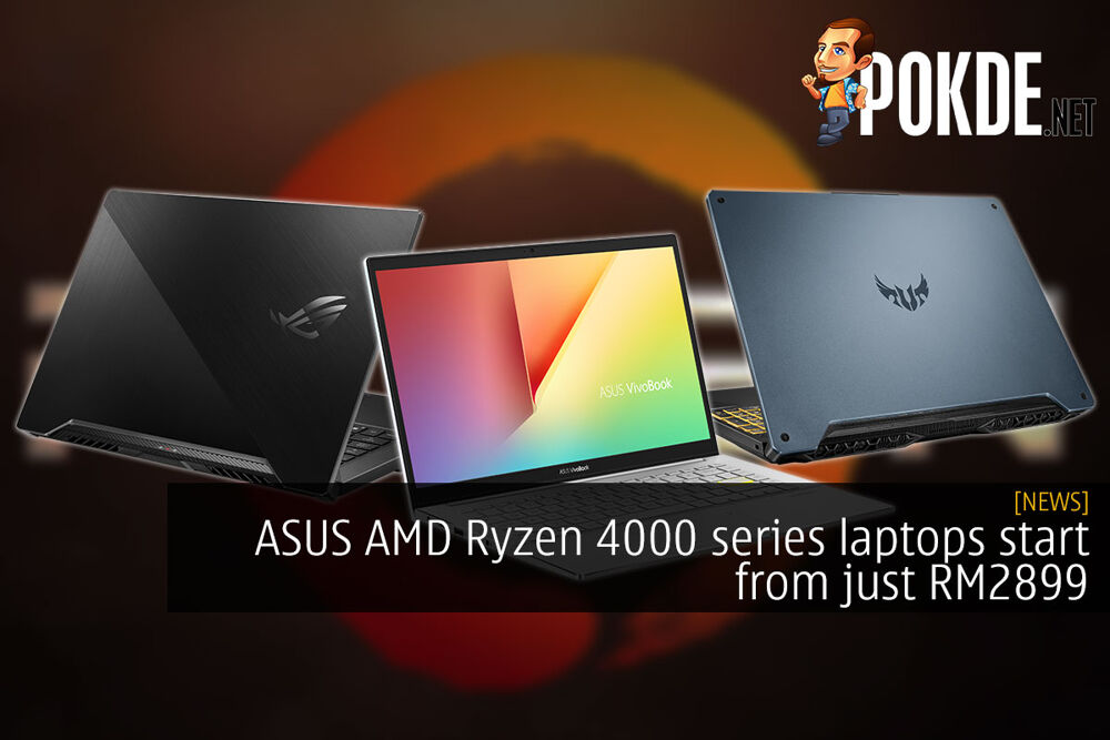 ASUS AMD Ryzen 4000 series laptops start from just RM2899 22