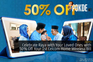 Celebrate Raya with Your Loved Ones with 50% Off Your 1st Celcom Home Wireless Bill 36