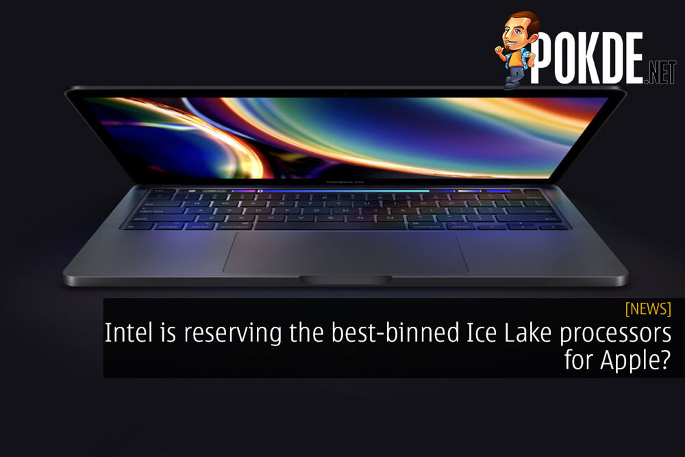 Intel is reserving the best-binned Ice Lake processors for Apple? 22