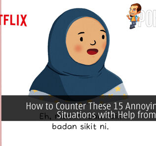 How to Counter These 15 Annoying Raya Situations with Help from Netflix