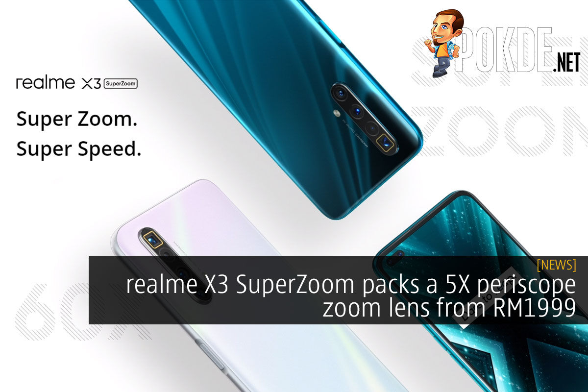 Realme X3 Superzoom Packs A 5x Periscope Zoom Lens From Rm1999