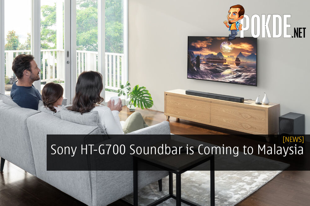Sony HT-G700 Soundbar is Coming to Malaysia - Dolby Atmos and DTS:X