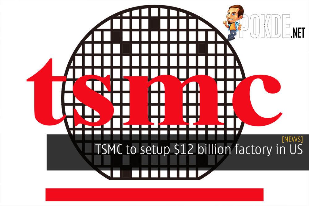 TSMC To Setup $12 Billion Factory In US - Pokde.Net