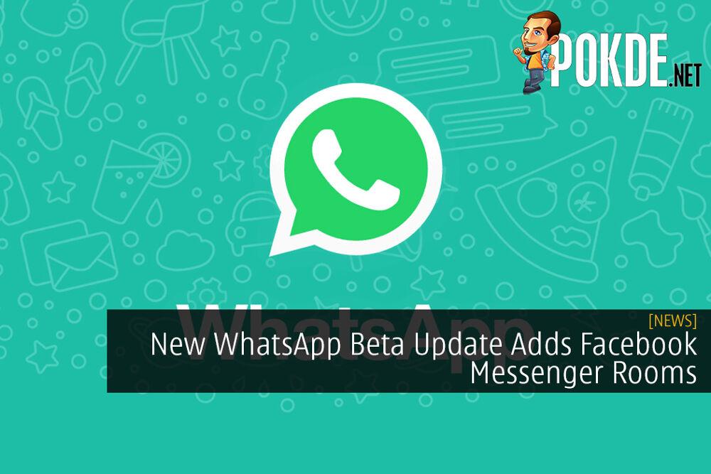 New WhatsApp Beta Update Adds Facebook Messenger Rooms