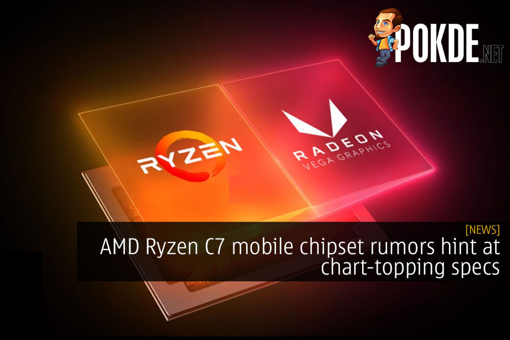 AMD Ryzen C7 mobile chipset rumors hint at chart-topping specs 25