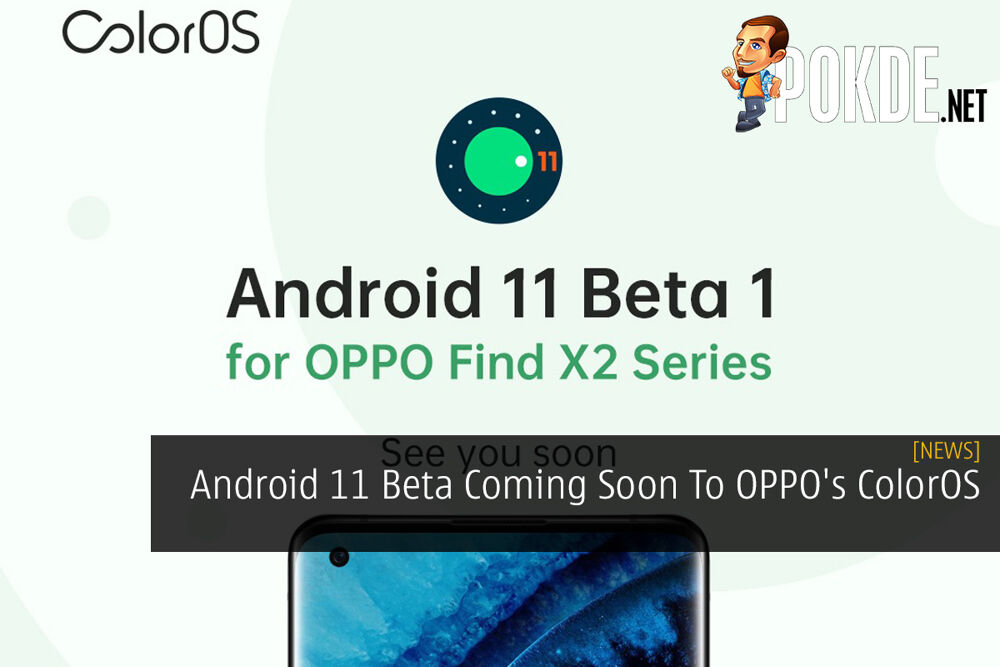 Android 11 Beta Coming Soon To OPPO's ColorOS 22