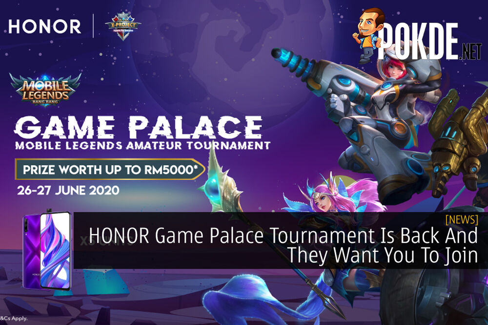 HONOR Game Palace Tournament Is Back And They Want You To Join 32