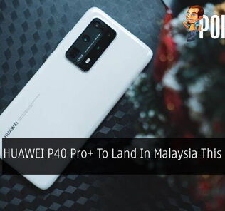 HUAWEI P40 Pro+ To Land In Malaysia This 26 June 48