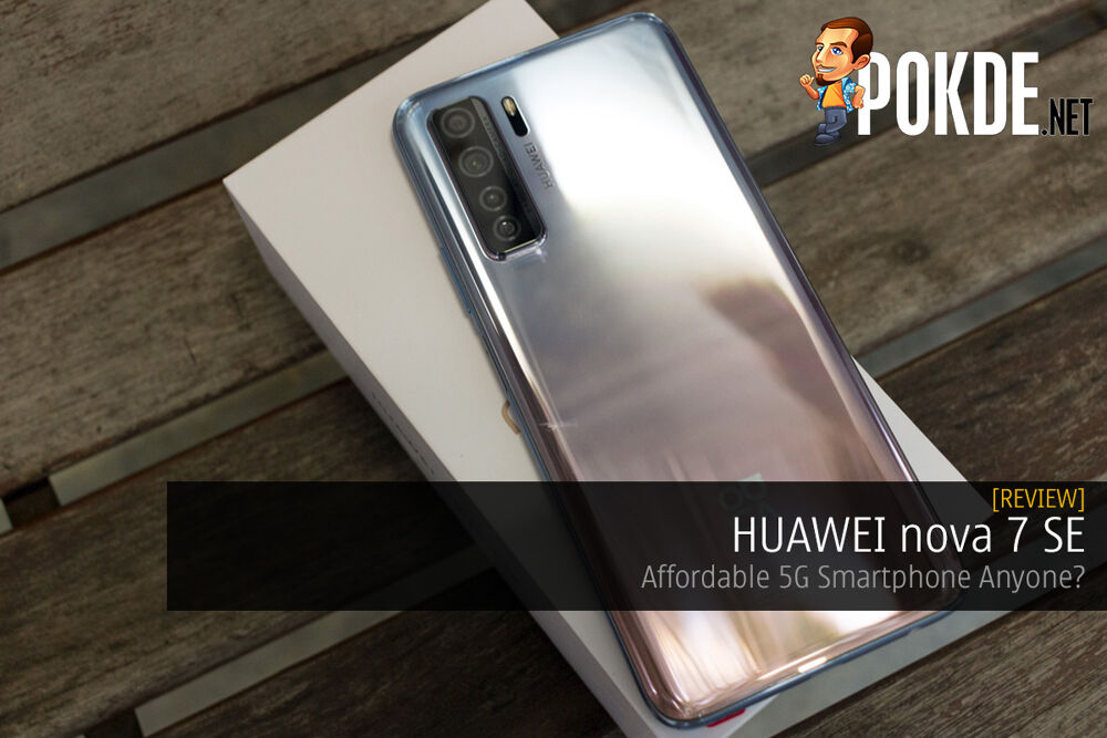 HUAWEI nova 7 SE Review — Affordable 5G Smartphone Anyone? 19