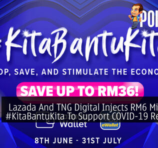 Lazada And TNG Digital Injects RM6 Million In #KitaBantuKita To Support COVID-19 Recovery 24