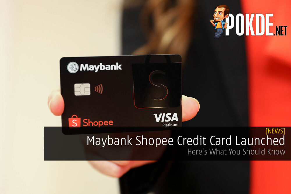 Maybank Shopee Credit Card Launched; Here's What You Should Know 19