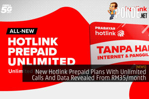 New Hotlink Prepaid Plans With Unlimited Calls And Data Revealed From RM35/month 35