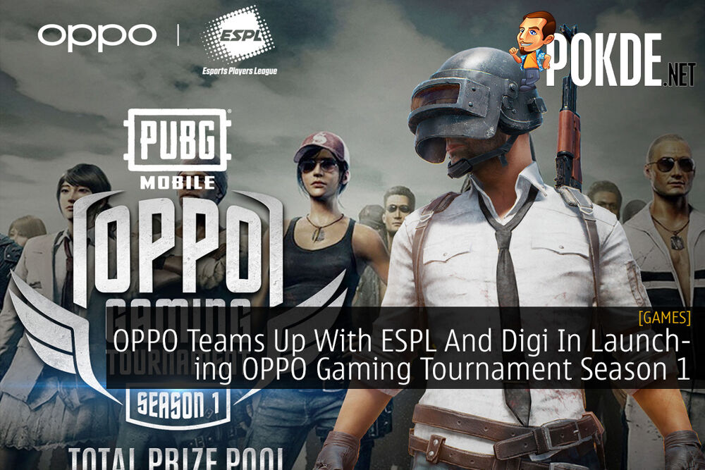 OPPO Teams Up With ESPL And Digi In Launching OPPO Gaming Tournament Season 1 32