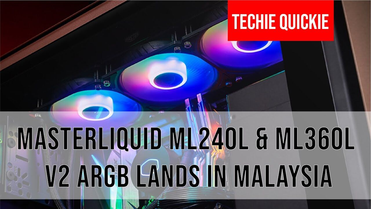 Techie Quickie - Cooler Master launched MasterLiquid 240L and 360L V2 ARGB in Malaysia 24