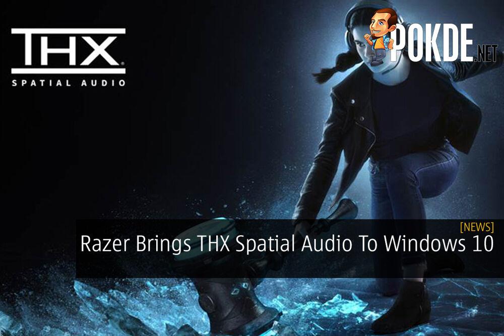 Razer Brings THX Spatial Audio To Windows 10 26