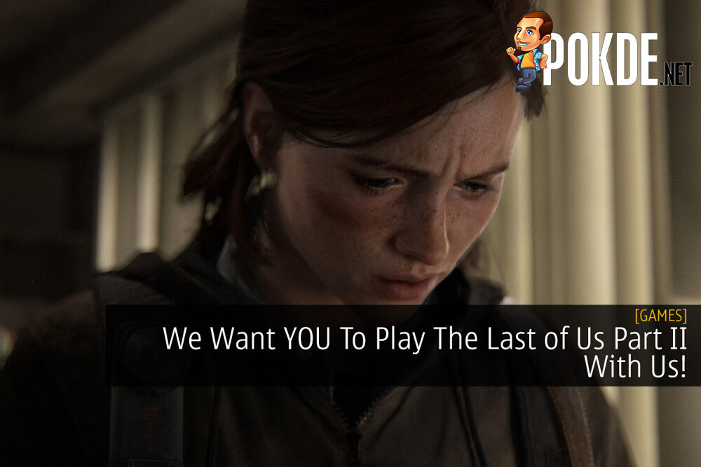 We Want YOU To Play The Last of Us Part II With Us! 19