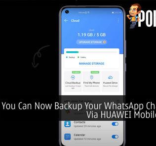 You Can Now Backup Your WhatsApp Chat Logs Via HUAWEI Mobile Cloud 21