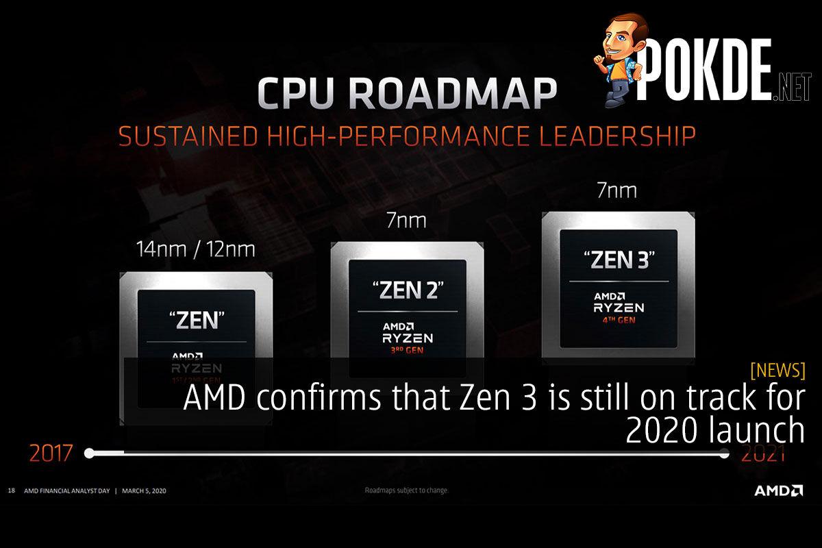 Amd Confirms That Zen 3 Is Still On Track For 2020 Launch Pokde Net