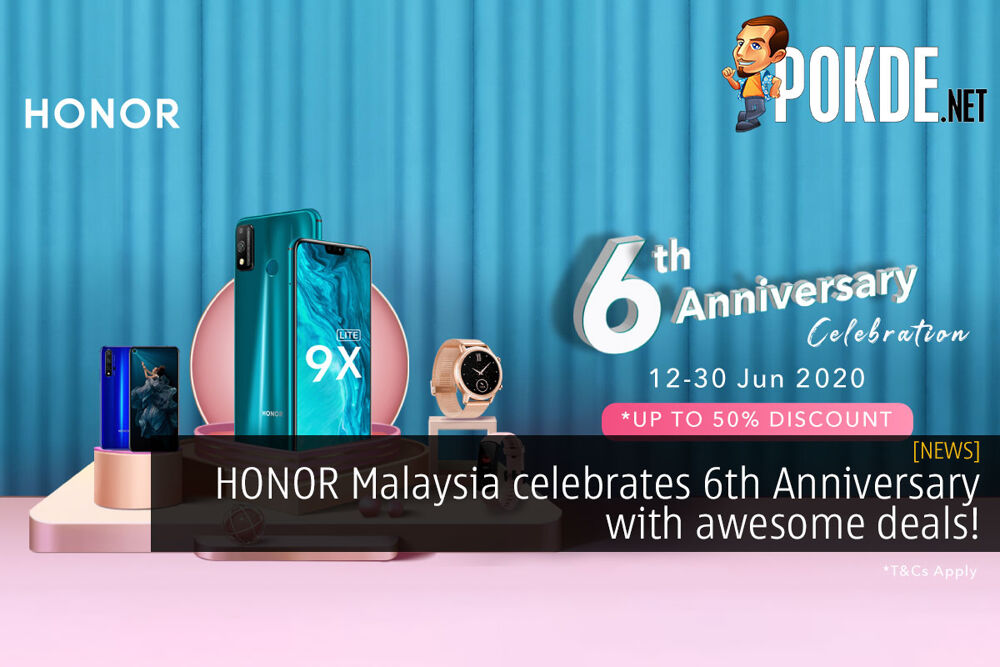 HONOR Malaysia celebrates 6th Anniversary with awesome deals! 18