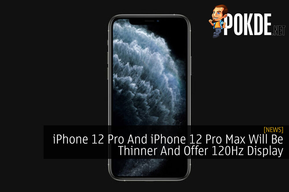 iPhone 12 Pro And iPhone 12 Pro Max Will Be Thinner And Offer 120Hz Display 20