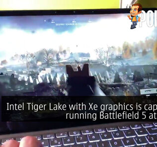 Intel Tiger Lake with Xe graphics is capable of running Battlefield 5 at 30 FPS 22