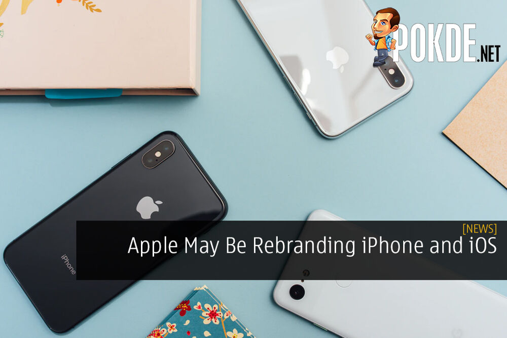 Apple May Be Rebranding iPhone and iOS - You Might Not Like the New Names