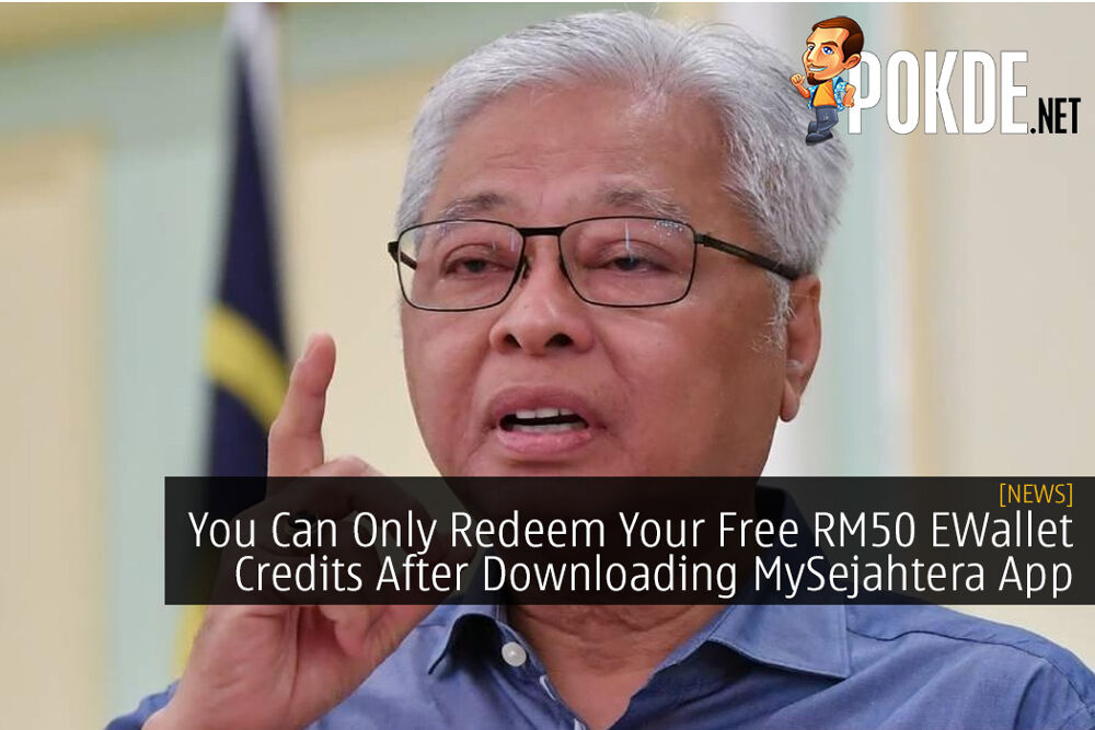 You Can Only Redeem Your Free RM50 EWallet Credits After Downloading MySejahtera App