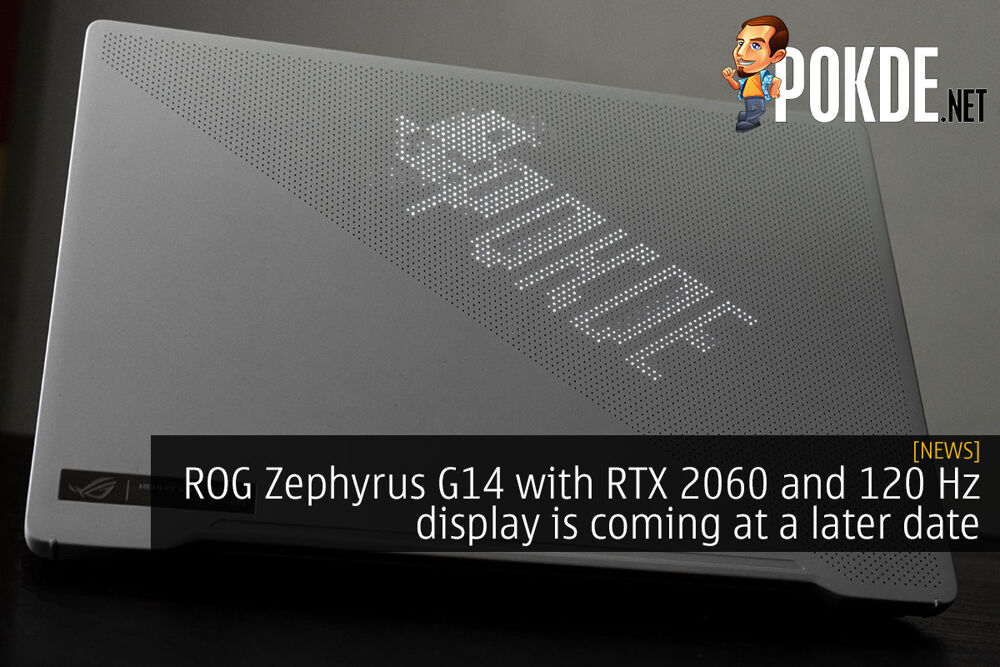 ROG Zephyrus G14 with RTX 2060 and 120 Hz display is coming at a later date 19