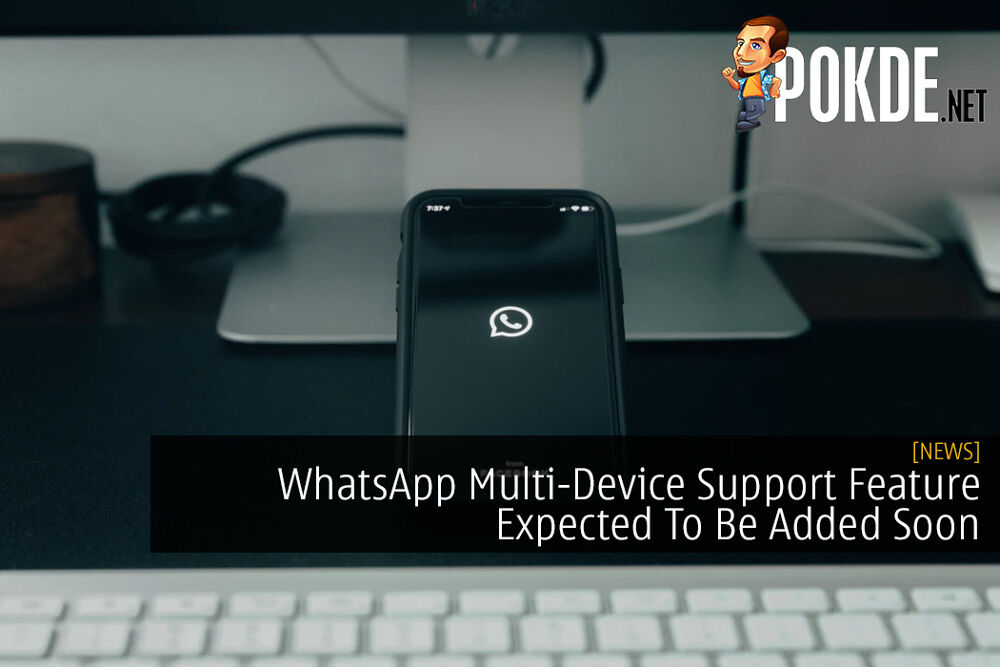WhatsApp Multi-Device Support Feature Expected To Be Added Soon
