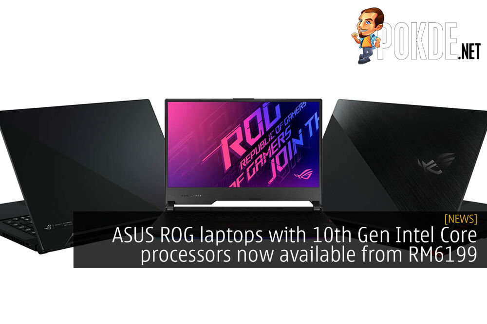 ASUS ROG laptops with 10th Gen Intel Core processors now available from RM6199 20