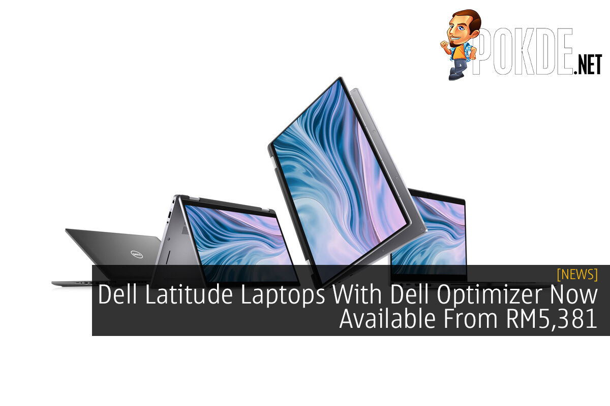 Dell Latitude Laptops With Dell Optimizer Now Available From RM5,381 3