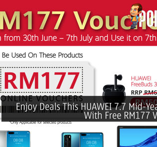Enjoy Deals This HUAWEI 7.7 Mid-Year Sales With Free RM177 Voucher 26