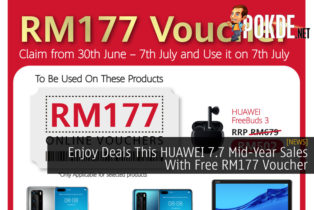 Enjoy Deals This HUAWEI 7.7 Mid-Year Sales With Free RM177 Voucher 28