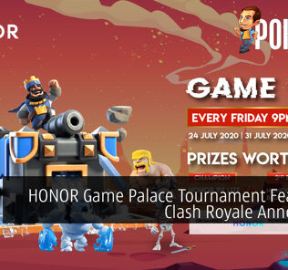 HONOR Game Palace Tournament Featuring Clash Royale Announced 24
