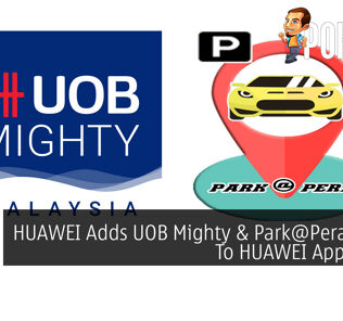 HUAWEI Adds UOB Mighty & Park@Perak Apps To HUAWEI AppGallery 23