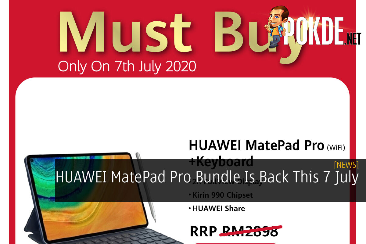HUAWEI MatePad Pro Bundle Is Back This 7 July 4