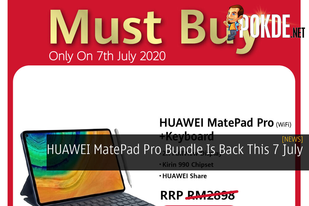 HUAWEI MatePad Pro Bundle Is Back This 7 July 21